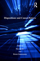 Dispositions and Causal Powers by Bruno Gnassounou