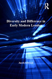Diversity and Difference in Early Modern London by Jacob Selwood