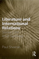 Literature and International Relations by Paul Sheeran