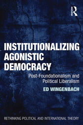 Institutionalizing Agonistic Democracy by Ed Wingenbach