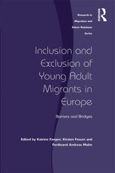 Inclusion and Exclusion of Young Adult Migrants in Europe by Katrine Fangen