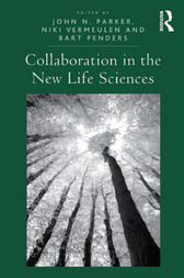 Collaboration in the New Life Sciences by John N. Parker