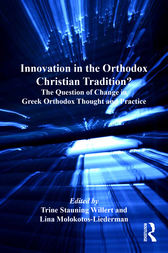 Innovation in the Orthodox Christian Tradition? by Trine Stauning Willert