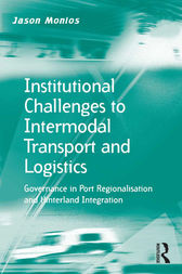 Institutional Challenges to Intermodal Transport and Logistics by Jason Monios