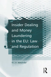 Insider Dealing and Money Laundering in the EU: Law and Regulation by R.C.H. Alexander