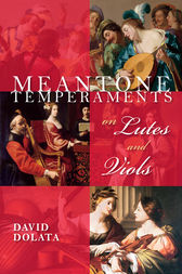 Meantone Temperaments on Lutes and Viols by David Dolata