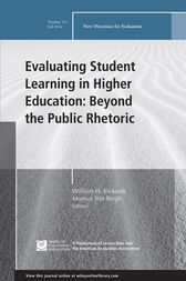Evaluating Student Learning in Higher Education: Beyond the Public Rhetoric by William H. Rickards