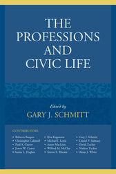 The Professions and Civic Life by Gary J. Schmitt