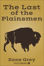 The Last of Plainsmen by Zane Grey