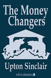 The Money Changers by Upton Sinclair