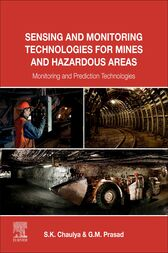 Sensing and Monitoring Technologies for Mines and Hazardous Areas by Swadesh Chaulya