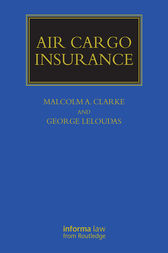 Air Cargo Insurance by Malcolm A. Clarke