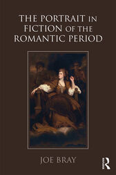 The Portrait in Fiction of the Romantic Period by Joe Bray