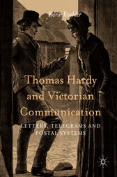 Thomas Hardy and Victorian Communication by Karin Koehler