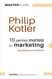 10 péchés mortels en marketing: Symptômes et solutions (Master Class)