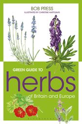 Green Guide to Herbs Of Britain And Europe by Bob Press