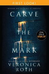 Carve the Mark: First Look by Veronica Roth