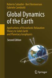 Global Dynamics of the Earth: Applications of Viscoelastic Relaxation Theory to Solid-Earth and Planetary Geophysics by Roberto Sabadini