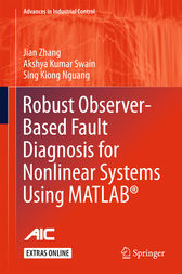 Robust Observer-Based Fault Diagnosis for Nonlinear Systems Using MATLAB® by Jian Zhang