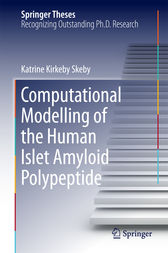Computational Modelling of the Human Islet Amyloid Polypeptide by Katrine Kirkeby Skeby