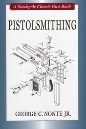 Pistolsmithing by George C. Nonte