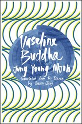 Vaseline Buddha by Jung Young Moon