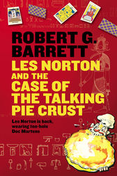 Les Norton and the Case of the Talking Pie Crust by Robert G Barrett