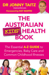 The Australian Kids' Health Book: The Essential A-Z Guide to Emergencies, Baby Care and Common Childhood Illnesses by Jonny Taitz