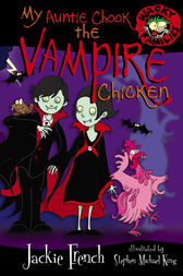 My Auntie Chook The Vampire Chicken by Jackie French