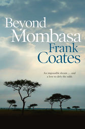 Beyond Mombasa by Frank Coates