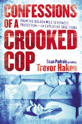 Confessions of a Crooked Cop by Sean Padraic