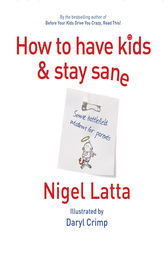 How to Have Kids and Stay Sane by Daryl Crimp