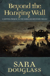 Beyond the Hanging Wall by Sara Douglass