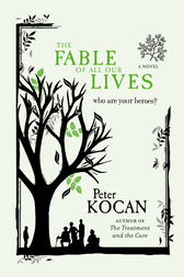 The Fable of All Our Lives by Peter Kocan