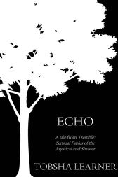 Echo: A short story by Tobsha Learner