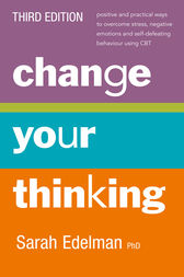 Change Your Thinking [Third Edition] by Sarah Edelman