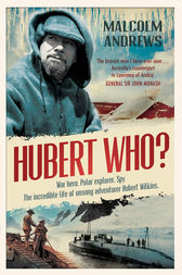 Hubert Who? by Malcolm Andrews
