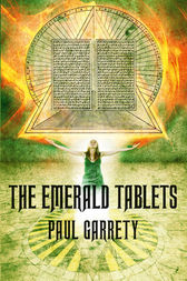 The Emerald Tablets by Paul Garrety