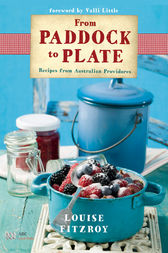 From Paddock to Plate by Louise FitzRoy