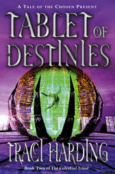 Tablet of Destinies by Traci Harding