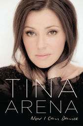 Now I Can Dance by Tina Arena