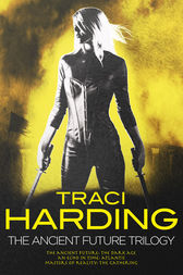 Ancient Future Trilogy by Traci Harding