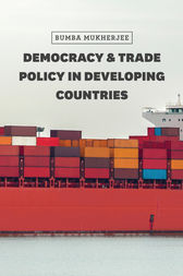 Democracy and Trade Policy in Developing Countries by Bumba Mukherjee