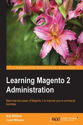 Learning Magento 2 Administration by Bret Williams