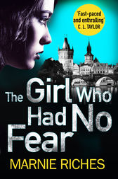 The Girl Who Had No Fear (George McKenzie, Book 4) by Marnie Riches