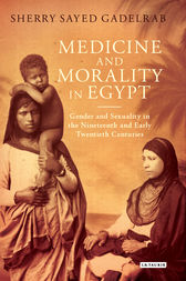 Medicine and Morality in Egypt by Sherry Sayed Gadelrab