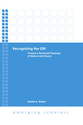 Recognizing the Gift by Daniel A. Rober