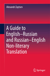 A Guide to English–Russian and Russian–English Non-literary Translation by Alexandr Zaytsev