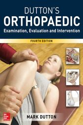 Dutton's Orthopaedic: Examination, Evaluation and Intervention Fourth Edition by Mark Dutton