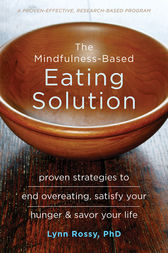 The Mindfulness-Based Eating Solution by Lynn Rossy